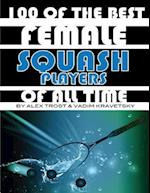 100 of the Best Female Squash Players of All Time