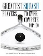 Greatest Squash Players to Ever Compete Top 100