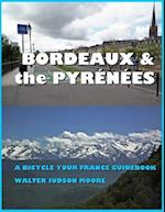Bordeaux & the Pyrenees af MR Walter Judson Moore