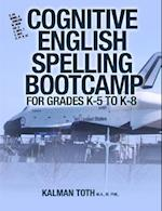 Cognitive English Spelling Bootcamp for Grades K-5 to K-8 af Kalman Toth M. a. M. Phil