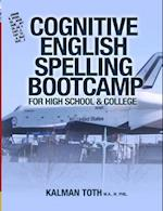 Cognitive English Spelling Bootcamp for High School & College af Kalman Toth M. a. M. Phil