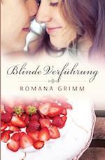 Blinde Verfuhrung af Romana Grimm