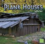 Plank Houses (First Facts)