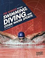 The Science Behind Swimming, Diving, and Other Water Sports (Edge Books Science of the Summer Olympics)
