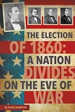 The Election of 1860 (Connect Presidential Politics)