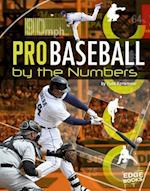 Pro Baseball by the Numbers (Edge Books)