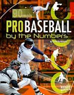 Pro Baseball by the Numbers (Edge Books Pro Sports by the Numbers)