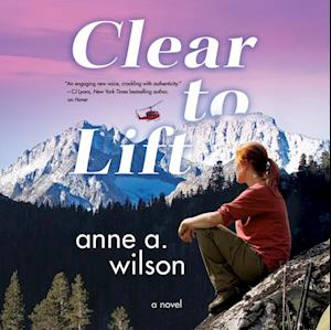 Clear to Lift af Anne A. Wilson