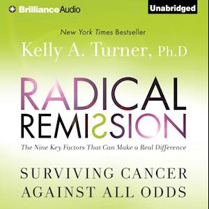 Radical Remission af Ph.D. Kelly A. Turner