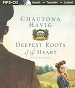 Deepest Roots of the Heart af Chautona Havig
