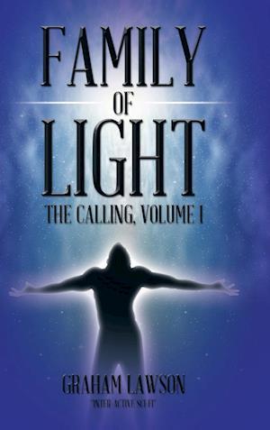 Family of Light: The Calling, Volume I