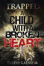 A Child with a Broken Heart