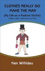 Clothes Really Do Make the Man: My Life as a Fashion Victim