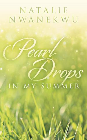 Pearl Drops in My Summer