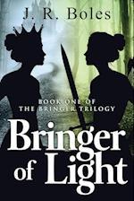 Bringer of Light: Book One of the Bringer Trilogy af J. R. Boles