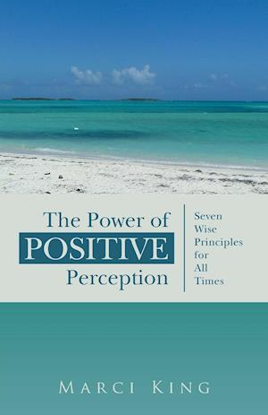 The Power of Positive Perception