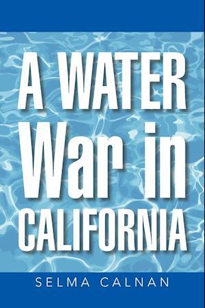 A Water War in California