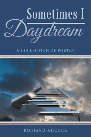 Sometimes I Daydream
