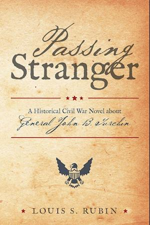 Bog, hæftet Passing Stranger: A Historical Civil War Novel about General John B. Turchin af Louis  S. Rubin