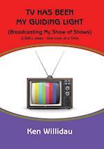 TV Has Been My Guiding Light