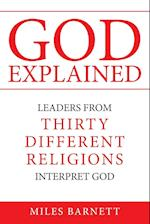 GOD EXPLAINED: Leaders from Thirty Different Religions Interpret God