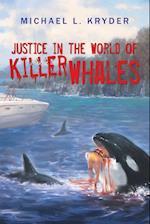 Justice in the World of Killer Whales af Michael L. Kryder