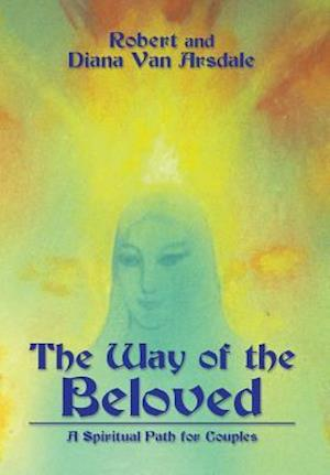 The Way of the Beloved: A Spiritual Path for Couples