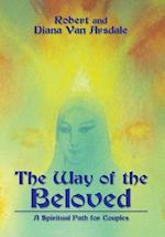 The Way of the Beloved: A Spiritual Path for Couples af Robert And Diana Van Arsdale