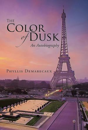 Bog, hardback The Color of Dusk: An Autobiography af Phyllis Demarecaux