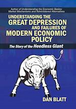 Understanding the Great Depression and Failures of Modern Economic Policy