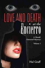Love and Death at the Encierro: A Harold Gatewood Mystery: Volume 1
