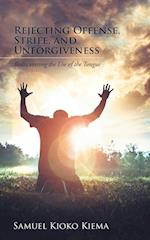 Rejecting Offense, Strife, and Unforgiveness: Rediscovering the Use of the Tongue