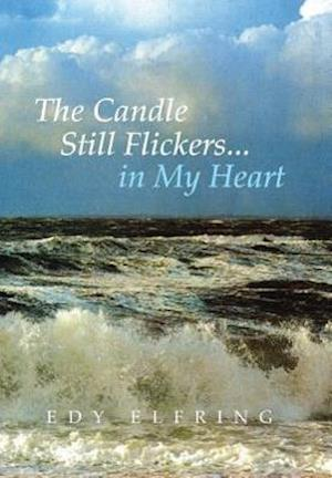 The Candle Still Flickers... in My Heart