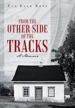 From the Other Side of the Tracks: A Memoir af Eva Elle Rose