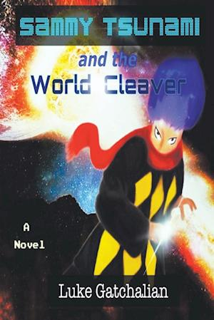 Sammy Tsunami and the World Cleaver