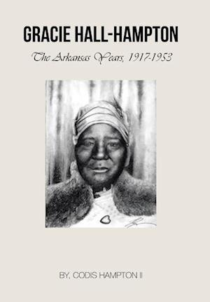 Gracie Hall-Hampton: The Arkansas Years, 1917-1953