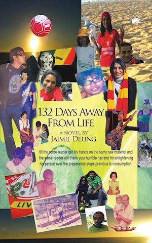 Bog, hæftet 132 Days Away From Life: A novel by Jaimie Deling af Jaimie Deling