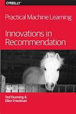 Practical Machine Learning - Innovations in Recommendation