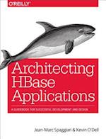 Architecting HBase Applications