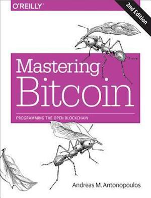 Mastering Bitcoin af Andreas M. Antonopoulos