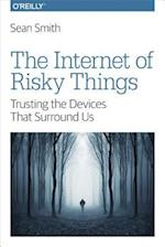 Internet of Risky Things