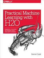 Practical Machine Learning with H2O