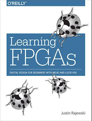 Bog, paperback Learning FPGAs af Justin Rajewski