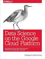 Data Science on the Google Cloud Platform af Valliappa Lakshmanan