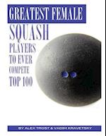 Greatest Female Squash Players to Ever Compete