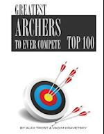 Greatest Archers to Ever Compete