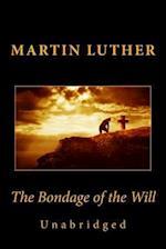 The Bondage of the Will (Unabridged)