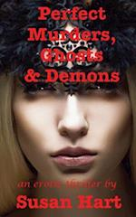 Perfect Murders, Ghosts and Demons