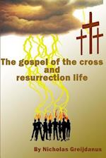 The Gospel of the Cross and Resurrection Life af MR Nicholas Greijdanus