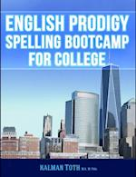 English Prodigy Spelling Bootcamp for College af Kalman Toth M. a. M. Phil